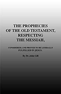 The Prophecies of the Old Testament, Respecting Messiah: Literally Fulfilled in Jesus
