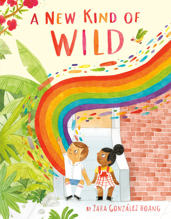A New Kind of Wild by Zara Gonzalez Hoang