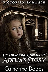 The Foundling Chronicles: Adelia's Story