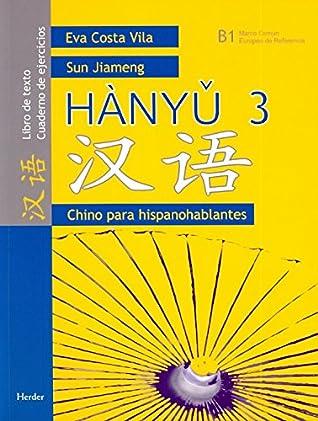 Hanyu. 3. Chino para hispanohablantes. Libro de texto y cuaderno de ejercicios