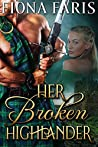 Her Broken Highlander (Highlanders of Cadney Book 3)
