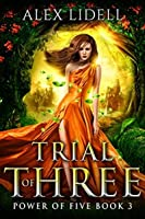 Trial of Three (Power of Five, #3)