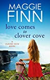 Love Comes To Clover Cove: a heart-warming romance set on the beautiful west coast of Ireland