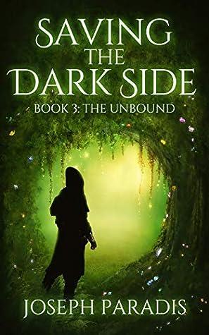 Saving The Dark Side Book 3: The Unbound