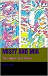 Misty and Mia : The Super-Girl Twins (Getting to Know You Book 1)