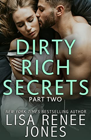 Dirty Rich Secrets by Lisa Renee Jones
