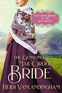 The Gunslinger's Mail-Order Bride: A Redemption Historical Western Romance (Mail-Order Brides of the Southwest, #5)