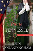 Lucie: Bride of Tennessee (American Mail-Order Bride #16) (Western Trails, #0.5)