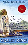 Mr. Darcy's Seaside Romance: All Go to Brighton: A Pride and Prejudice Variation