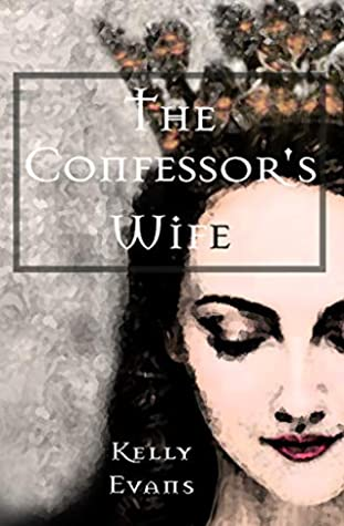 The Confessor's Wife