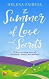 The Summer of Love and Secrets: A heartwarming story of love, loss, family and friendship
