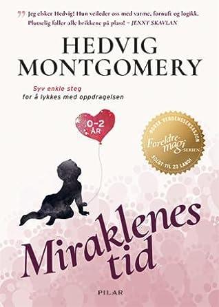 Miraklenes tid - 0-2 år by Hedvig Montgomery