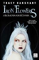 De la furia a la victoria (Iron Flowers II)