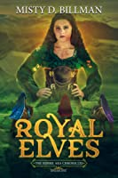 Royal Elves (The Hisime Ara Chronicles, #1)