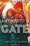 Through A Mirror, Darkly (Antiquity's Gate, #2)