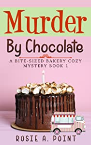 Murder By Chocolate (Bite-sized Bakery #1)