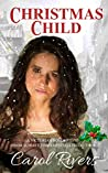 Christmas Child: Discover this spellbinding Victorian Saga Romance by Carol Rivers. (Victorian Saga Romance Series Book 1)