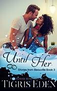 Until Her