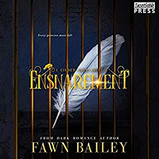 Ensnarement (Gilded Cage, #1)