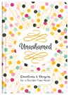 Unashamed: Devotions and Prayers for a Burden-Free Heart