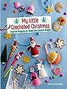My Little Crocheted Christmas by Doerthe Eisterlehner