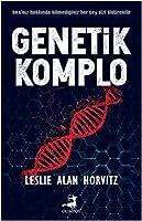 Genetik Komplo; DNA'nız Hakkında Bilmediğiniz Her Şey Sizi Öldürebilir