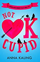 Not OK, Cupid: A sparkling rom-com you won't want to put down!