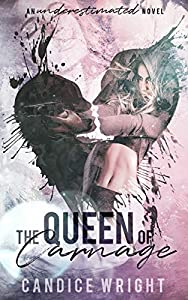 The Queen of Carnage (Underestimated #1)