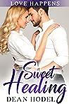 Sweet Healing: A Sweet Small Town Romance (Love Happens Book 8)