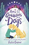 Download ebook A Home for Goddesses and Dogs by Leslie Connor