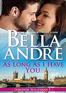 As Long As I Have You (London Sullivans #1)