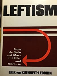 Leftism: from de Sade and Marx to Hitler and Marcuse