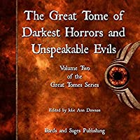 The Great Tome of Darkest Horrors and Unspeakable Evils (Great Tome, #2)