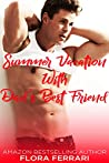 Summer Vacation With Dad's Best Friend (A Man Who Knows What He Wants, #108)
