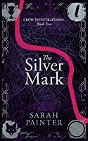 The Silver Mark (Crow Investigations)