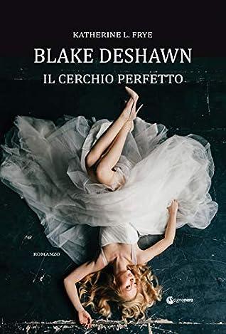Blake Deshawn: Il cerchio perfetto ebook review