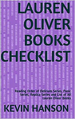Lauren Oliver Books Checklist: Reading Order of Delirium Series, Panic Series, Replica Series and List of All Lauren Oliver Books