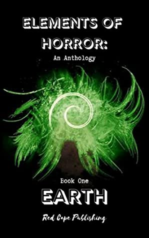 Elements of Horror, Book One: Earth