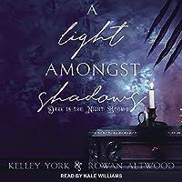 A Light Amongst Shadows (Dark is the Night #1)