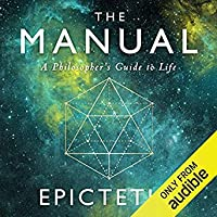The Manual: A Philosopher's Guide to Life (Stoic Philosophy, #1)