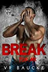 Break For Me (The North Shore Crew, #2)