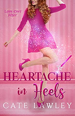 Heartache in Heels (Love Ever After #1)