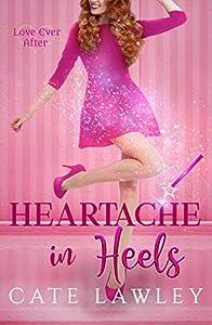 Heartache in Heels (Love Ever After #1)