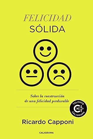 Felicidad sólida: Sobre la construcción de una felicidad perdurable