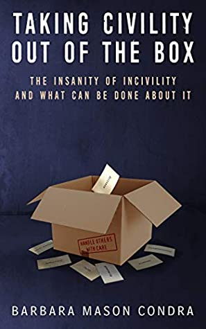 Taking Civility Out of the Box by Barbara Condra
