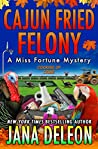 Cajun Fried Felony (Miss Fortune Mystery #15)