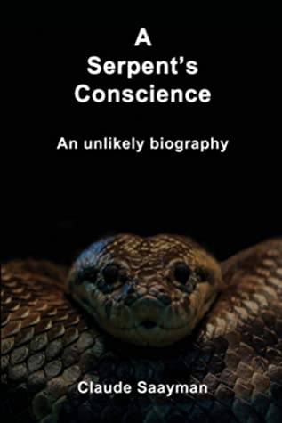 A Serpent's Conscience: An Unlikely Biography