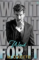 Wait for It (Everything I Left Unsaid, #4)