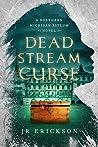 Dead Stream Curse (Northern Michigan Asylum #4)