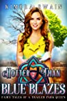 Hotter Than Blue Blazes (Fairy Tales of a Trailer Park Queen, #7)